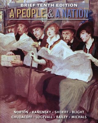 A People and a Nation By Norton, Mary Beth/ Kamensky, Jane/ Sheriff, Carol/ Blight, David W./ Chudacoff, Howard